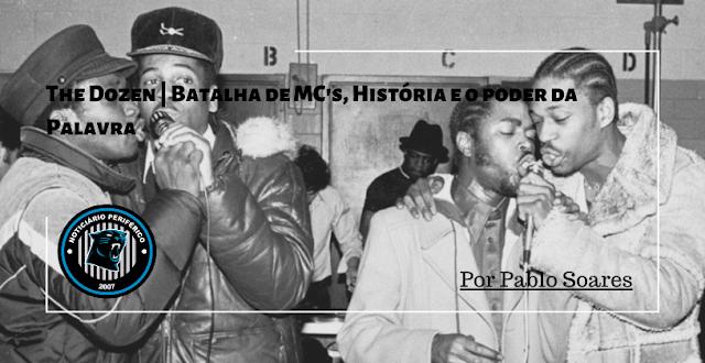 The Dozen | Batalha de MC's, História e o poder da Palavra