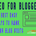 SEO for blogger : 16 Best easy ways to rank your blog posts