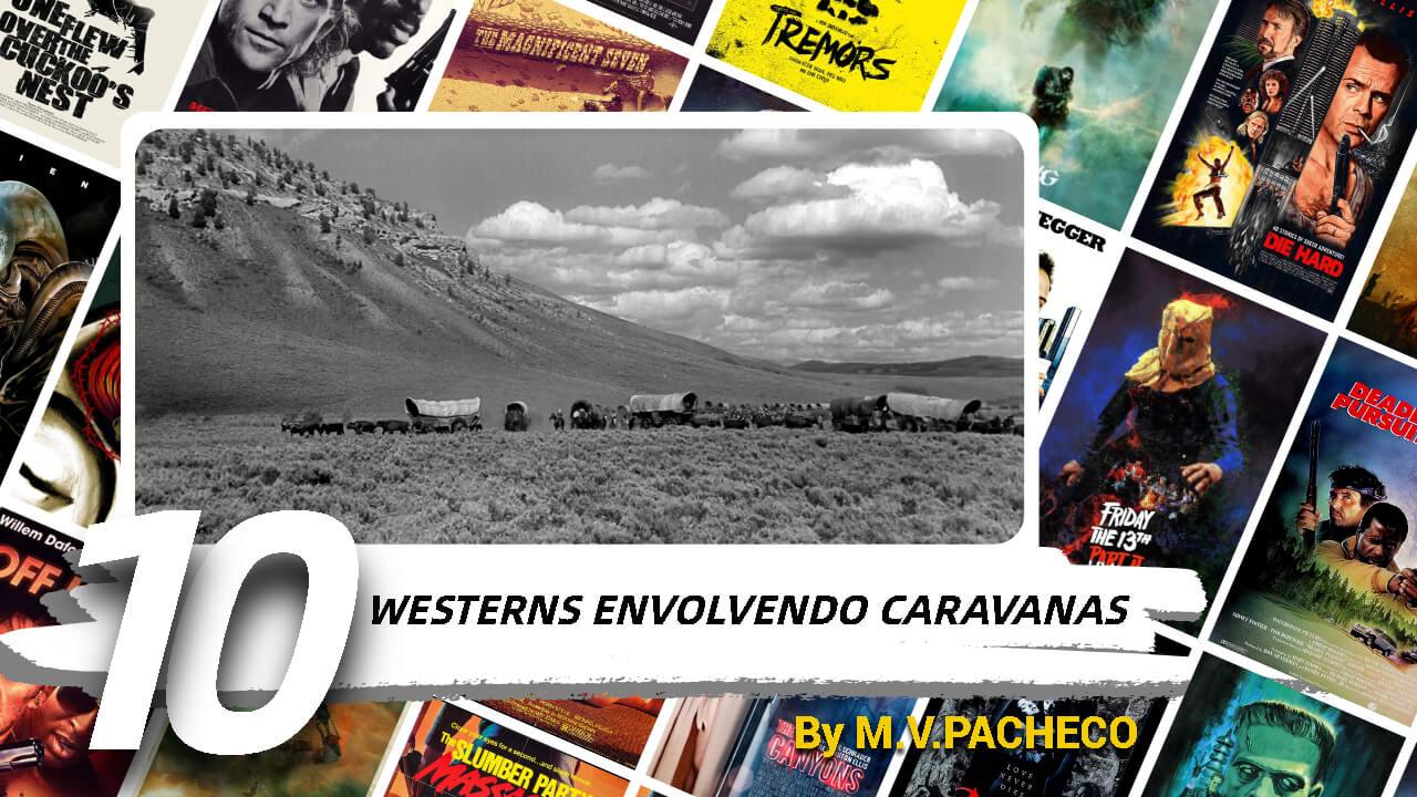 10-westerns-envolvendo-caravanas