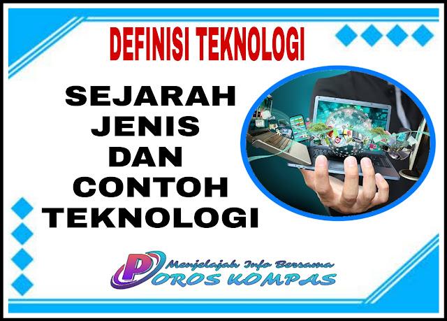 Definisi Dan Sejarah Perkembangan Teknologi