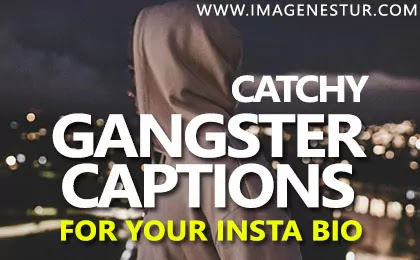 Best Gangster Captions for Instagram Bio Ideas and Gangster Quotes for Insta Pictures & Funny Gangsta Puns and Sayings for Gangster Look Pictures.