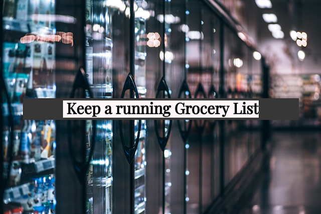 Encourage family members to add items to the grocery list as needed. This is especially helpful if you have more than one cook in the house.