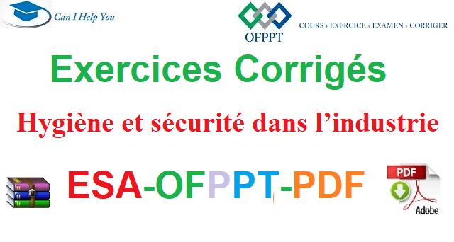 Exercices Corrigés Hygiène et sécurité dans l'industrie  Électromécanique des Systèmes Automatisées-ESA-OFPPT-PDF