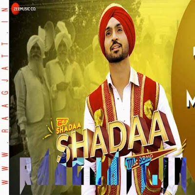 Shadaa Title Song by Diljit Dosanjh lyrics