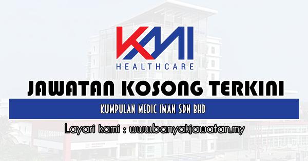 Jawatan Kosong 2020 di Kumpulan Medic Iman Sdn Bhd
