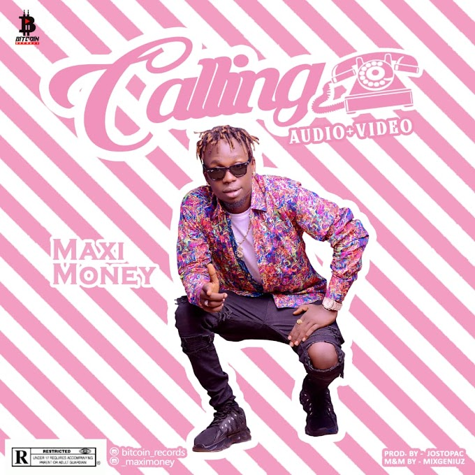 AUDIO + VIDEO: MaxiMoney - Calling