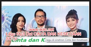 Lagu Mp3 Ost CINTA DAN KESETIAAN SCTV