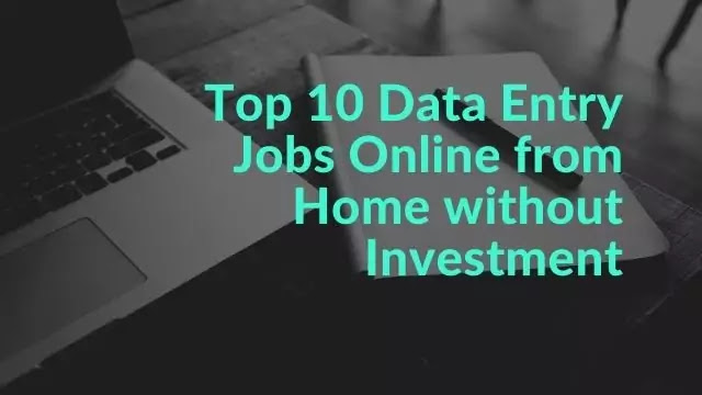 Top 10 Data Entry Jobs Online from Home without Investment