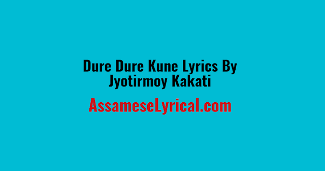 Dure Dure Kune Lyrics