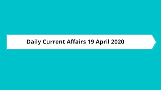 Daily Current Affairs 19 April 2020 (Hindi/English)