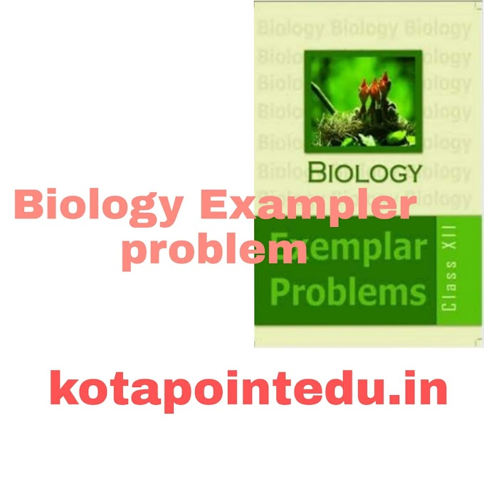 Biology Exampler  Problem Class 12  For NEET Download PDF
