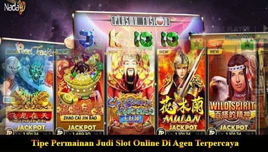 Tipe Permainan Judi Slot Online Di Agen Terpercaya