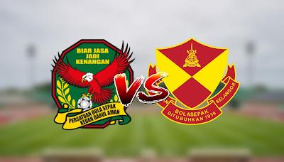 Live Streaming Kedah vs Selangor Liga Super 15.3.2020