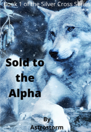 Novel Sold to the Alpha by Astrostorm Full Episode