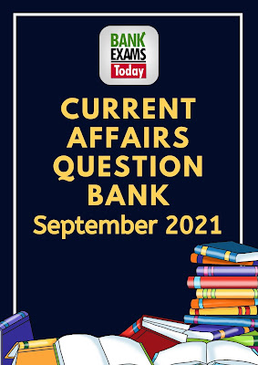 Current Affairs Question Bank: September 2021