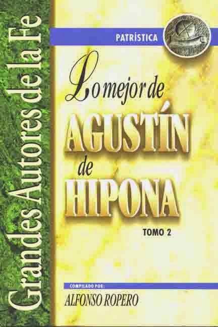 Alfonso Ropero-Lo Mejor De Agustín De Hipona-Tomo 2-