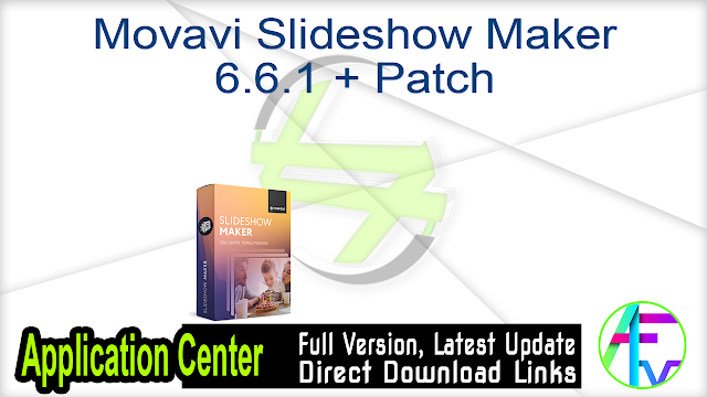 Movavi Slideshow Maker 6.6.1 + Patch