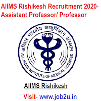 AIIMS Rishikesh Recruitment 2020, Assistant Professor, Professor