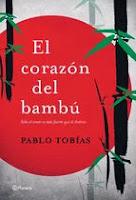 http://lecturasmaite.blogspot.com.es/2013/05/el-corazon-del-bambu-de-pablo-tobias.html