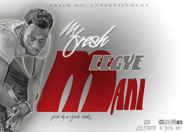 M Fresh - Meegye Mani (Prod. by M-fresh Beatz)