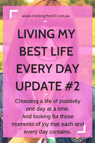 Choosing a life of positivity one day at a time. And looking for those moments of joy that each and every day contains.