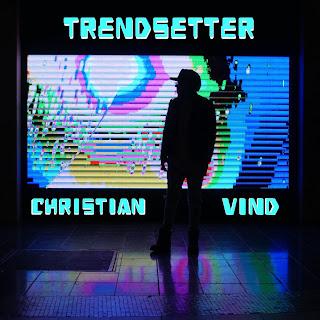 New Video: Christian Vind – Trendsetter