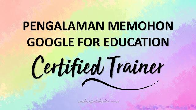 Pengalaman Memohon Google Certified Trainer
