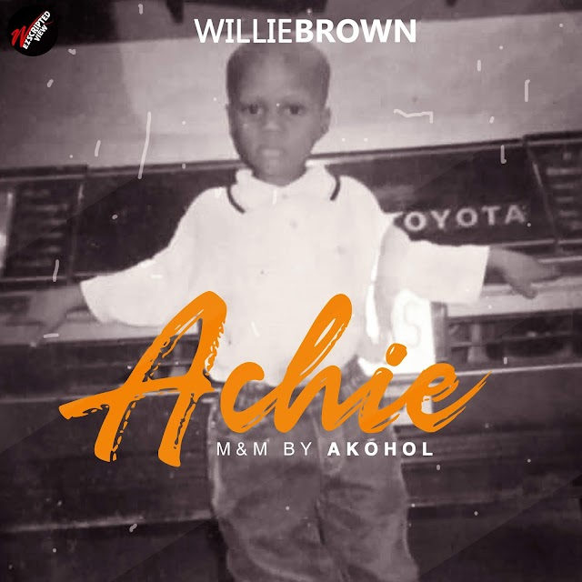 MUSIC: Willie Brown - Achie