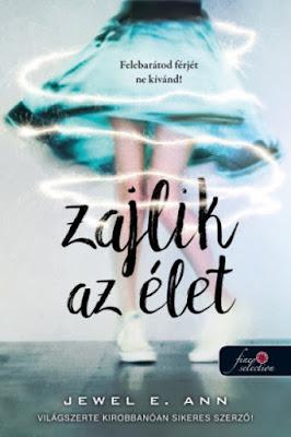 Jewel E. Ann – Zajlik az élet megjelent a Könyvmolyképző Kiadó gondozásában Szegeden, a Rubin Pöttyös könyvek sorozatban