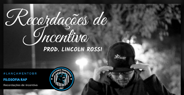 """#LANÇAMENTOBR   Filosofia Rap lança o som """"Recordações de incentivo""""."""