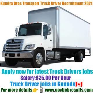 Kundra Bros Transport Truck Driver Recruitment 2021-22