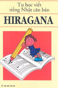 Tự Học Viết Tiếng Nhật Căn Bản Higarana - Lê Khánh Vy