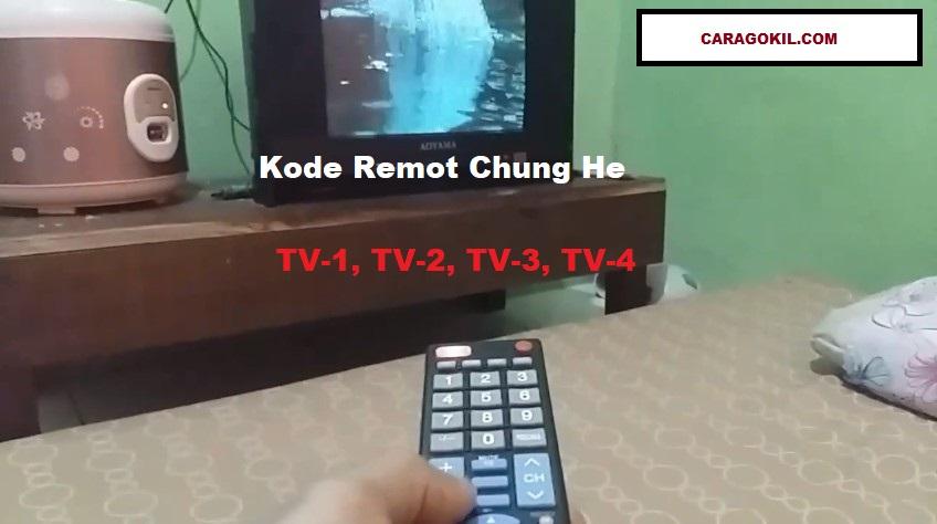 Kode Remot Chung He TV-1, TV-2, TV-3, TV-4