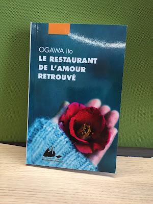 Le restaurant de l'amour retrouvé - Ito Ogawa