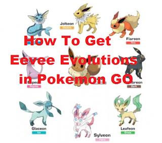 How To Get Eevee Evolutions in Pokemon GO
