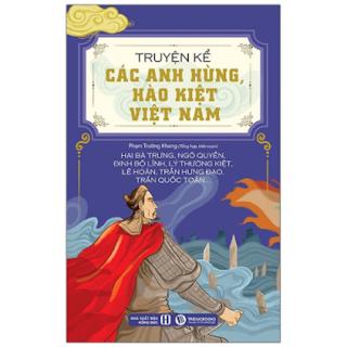 Truyện Kể Các Anh Hùng, Hào Kiệt Việt Nam ebook PDF EPUB AWZ3 PRC MOBI