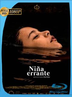 Niña errante (Wandering Girl) (2018) HD [1080p] Latino [GoogleDrive] SXGO