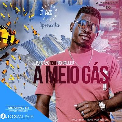Puro Azc feat Pax Galileu - A Meio Gáz
