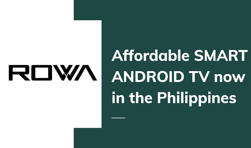 Affordable ROWA Smart Android TVs Enters Philippine Market