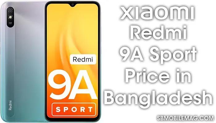 Xiaomi Redmi 9A Sport, Xiaomi Redmi 9A Sport Price, Xiaomi Redmi 9A Sport Price in Bangladesh
