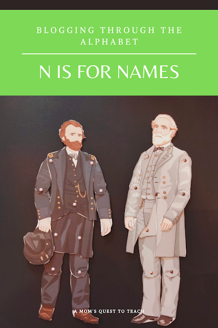 A Mom's Quest to Teach:  Blogging Through the Alphabet: N is for Names - Examine some famous and not-so-famous names connected with the Civil War. Figures in Motion Grant and Lee