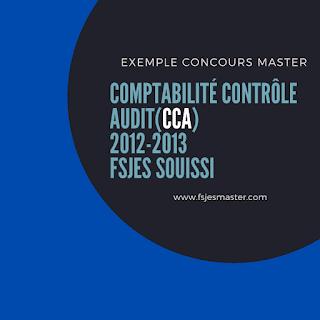 Exemple de Concours Master Comptabilité Contrôle Audit (CCA) 2012-2013 - Fsjes Souissi