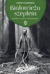 http://lubimyczytac.pl/ksiazka/4809266/bialowieza-szeptem-historie-z-puszczy-bialowieskiej