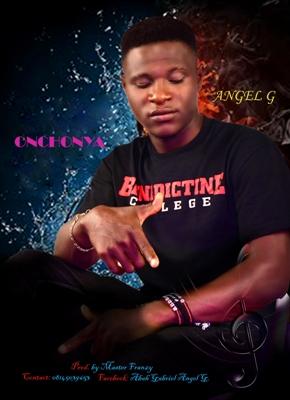 MUSIC: Angel G - Onchonya (Prod. Master Franzy)