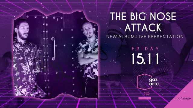 THE BIG NOSE ATTACK: Παρασκευή 15 Νοεμβρίου, New Album Live Presentation @ Gazarte