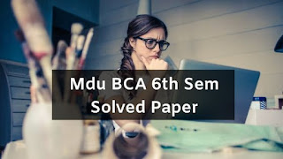 Mdu BCA 6th Sem Solved Question Papers