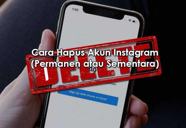 Cara Hapus Akun Instagram Secara Permanen atau Sementara