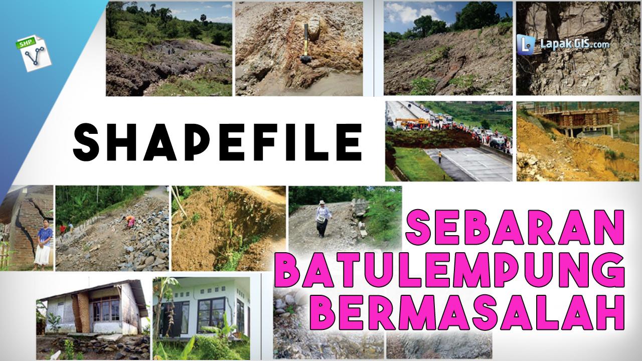 Shapefile Sebaran Batulempung Bermasalah Seluruh Indonesia