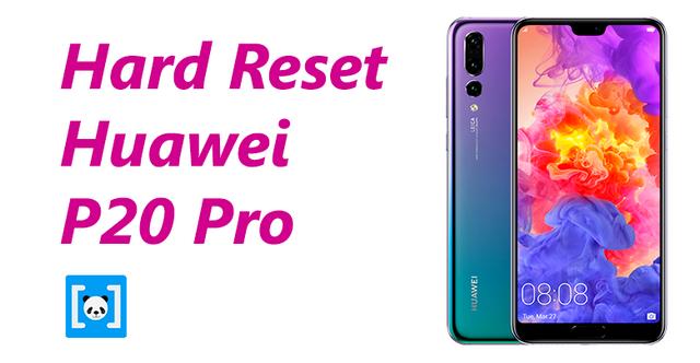 merupakan langkah awal untuk menanggulangi kerusakan dini pada ponsel Tutorial Cara Hard Reset Huawei P20 Pro, Lengkap!