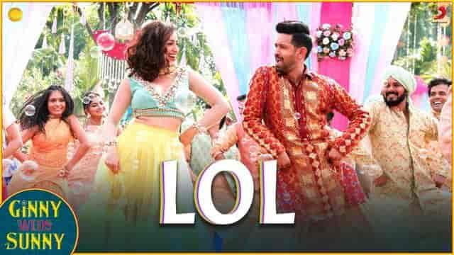 लोल LOL Lyrics In Hindi - Ginny Weds Sunny